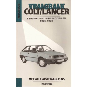 Mitsubishi Colt/Lancer Vraagbaak P. Olving  Benzine/Diesel Kluwer 1986-1988 nieuw ISBN 90-201-2400-5 Nederlands 1986 1987 1988