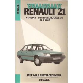 Renault 21 Vraagbaak P. Olving Benzine/Diesel Kluwer 1986-1989 nieuw Nederlands 1986 1987 1988 1989