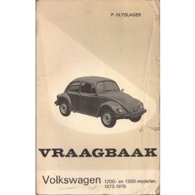 Volkswagen Kever Vraagbaak P. Olyslager 1200/1300 Benzine Kluwer 73-76 met gebruikssporen vouw in kaft, vette vingers  Nederlands