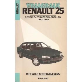 Renault 25 Vraagbaak P. Olving Benzine/Diesel Kluwer 83-89 met gebruikssporen Nederlands