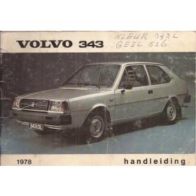 Volvo 343 Instructieboekje  MY 1978 Benzine Fabrikant 77 met gebruikssporen losse kaft  Nederlands