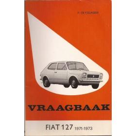 Fiat 127 Vraagbaak P. Olyslager  Benzine Kluwer 71-73 met gebruikssporen Nederlands