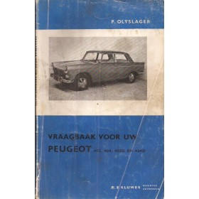 Peugeot 403/404 Vraagbaak P. Olyslager  Benzine/Diesel Kluwer 1961-1965 met gebruikssporen vouw in kaft Nederlands