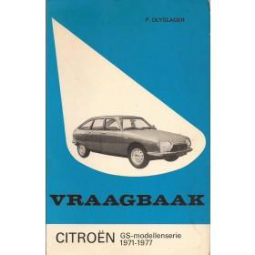 Citroen GS Vraagbaak P. Olyslager  Benzine Kluwer 71-77 met gebruikssporen harde kaft, ex-bibliotheek  Nederlands
