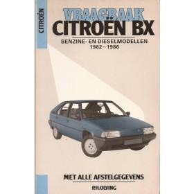 Citroen BX Vraagbaak P. Olving  Benzine/Diesel Kluwer 82-86 met gebruikssporen   Nederlands