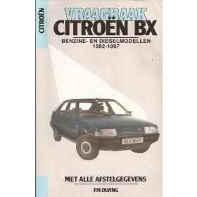 Citroen BX Vraagbaak P. Olving  Benzine/Diesel Kluwer 82-87 met gebruikssporen   Nederlands