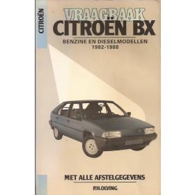 Citroen BX Vraagbaak P. Olving  Benzine/Diesel Kluwer 82-88 met gebruikssporen   Nederlands