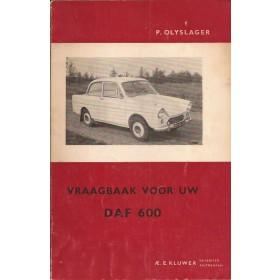 DAF 600 Vraagbaak P. Olyslager  Benzine Kluwer 59-60 met gebruikssporen   Nederlands