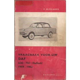 DAF 600/750/Daffodil Vraagbaak P. Olyslager Benzine Kluwer 1959-1962 met gebruikssporen beschadigde kaft Nederlands 1959 1960 1961 1962