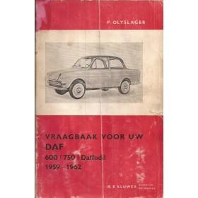 DAF 600/750/Daffodil Vraagbaak P. Olyslager Benzine Kluwer 1959-1962 met gebruikssporen beschadigde kaft met vouw Nederlands 1959 1960 1961 1962