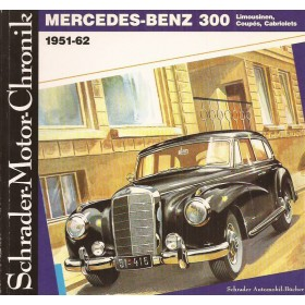 Mercedes-Benz 300 Schrader Motor Chronik    Schrader 51-62 ongebruikt   Duits