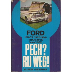 Ford Taunus 12M/12TS/15M/15TS Pech?  Rij weg!   Benzine Kluwer 66-68 ongebruikt   Nederlands