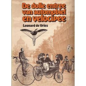 Alle modellen De dolle entree van automobiel en velocipee 1883-1908 L. de Vries ANWB 73 met gebruikssporen Nederlands
