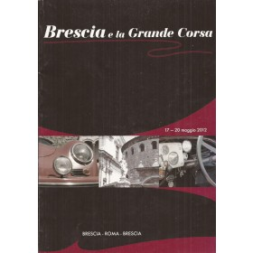 Brescia e la Grande Corsa, Brescia Roma Brescia Evenementgids, 2012, met gebruikssporen, Italiaans